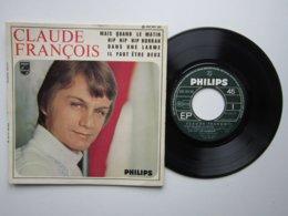 CLAUDE FRANCOIS - MAIS QUAND LE MATIN - HIP HIP HIP HURRAH - DANS UNE LARME - IL FAUT ÊTRE DEUX - Disque Vinyle 45t BIEM - Disco & Pop