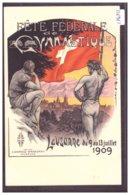 LAUSANNE - FETE FEDERALE DE GYMNASTIQUE 1909 - CARTE NON CIRCULEE - TB - VD Vaud