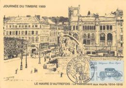 Le Havre D'autrefois. Monument Aux Morts 1914-1918. Journée Du Timbre 1989. 1er Jour. Timbre Diligence Paris Lyon, - Le Havre
