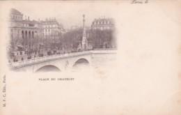 251182Paris, Place Du Chatelet (1900)(voir Coins) - Frankrijk