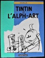 BD TINTIN - 24 - Tintin Et L'Alph Art - EO 1986 - Tintin