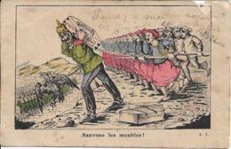 """Carte Postale Patriotique : """" Sauvons Les Meubles """" . - Patriotiques"""
