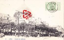 LIEGE - Place Du Marché - Carte Très Animée Et Circulée En 1905 - Liege