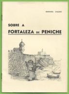 Peniche - Sobre A Fortaleza De Peniche Por Mariano Calado. Leiria. - Other