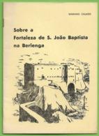 Peniche - Sobre A Fortaleza De S. João Baptista Na Berlenga Por Mariano Calado. Leiria. - Boeken, Tijdschriften, Stripverhalen