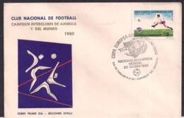 Uruguay - 1980 - FDC - Coupe D'Europe D'Amérique Du Sud 10/02/81 Japon - National - Champion Du Monde En Clubs 1980 - Clubs Mythiques