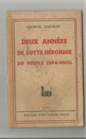 LA GUERRE D ESPAGNE : DEUX ANNEES DE LUTTE HEROÏQUE DU PEUPLE ESPAGNOL - Histoire