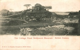 MAZARUNI  THE COTTAGE PENAL SETTLEMENT BRITISH GUIANA GUYANE BRITANNIQUE GUAYANA - Postales