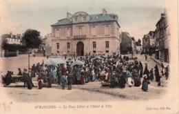 AVRANCHES-MARCHE PLACE LITTRE ET L'HOTEL DE VILLE - Avranches