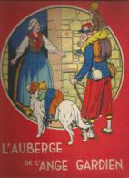 JC , L'AUBERGE DE L'ANGE GARDIEN , D'après La Comtesse De Ségur ,ed. Gordinne ,1937 , 2 Scans , Frais Fr 5.00 E - Andere