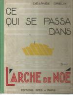 JC , CE QUI SE PASSA DANS L'ARCHE DE NOE , Ed. SPES ,D. DREUX , 1934, 2 Scans , Frais Fr 5.45 E - Andere