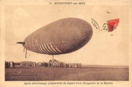 ¤¤   -  ROCHEFORT-sur-MER   -   Préparatif De Départ D'un Dirigeable De La Marine   -   ¤¤ - Rochefort