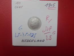 PAYS-BAS 10 CENTS 1905 ARGENT (A.1) - [ 3] 1815-… : Regno Dei Paesi Bassi