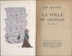 Jean Giraudoux -  La Folle De Chaillot  Editeurs Grasset De 1946 - Libri, Riviste, Fumetti