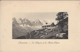 74 CHAMONIX MONT BLANC CHALET DE LA FLEGERE LE MONT BLANC  Editeur JULLIEN FRERES - Chamonix-Mont-Blanc