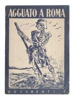 WWII Resistenza - Documenti N. 1 - Agguato A Roma - Ed. 1944 - Livres, BD, Revues
