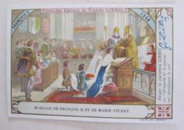CHROMO LIEBIG S_ 0646 HISTOIRE DE FRANCE ROIS ET REINES : MARIAGE DE FRANÇOIS II ET MARIE STUART - Liebig