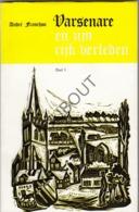 VARSENARE En Zijn Rijk Verleden - André Franchoo - 1971 Deel 1 Met Illustraties   (R464) - Oud