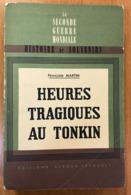 """Livre """"Heures Tragiques Au Tonkin"""" Par Frangoise Martin - Indochine 1945 - Andere"""