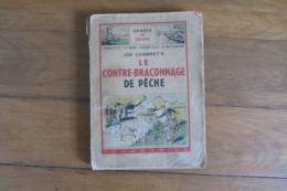 Chasse Et Pèche  Le Contre Braconnage De Pêche 1947 - Andere