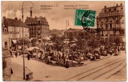 CPA Mulhouse 68. Halles Et Place Au Marché, Animée, 1910 - Mulhouse