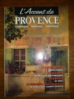 L'Accent De Provence N°10: Avril-Mai 1993 - Tourism & Regions