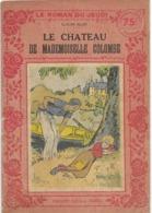 Le Château De Mademoiselle Colombe Par Claude Allin - Le Roman Du Jeudi N°9 - 1901-1940