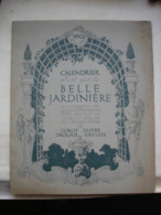 CALENDRIER DE LA BELLE JARDINIERE 1913 Grand Format 32x26 Cm - Calendari