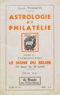 Bibliografía Mundial. (1970ca). ASTROLOGIE ET PHILATELIE LE SIGNE DU BELIER ( Tome I). Louis Pommier. Edita Le Monde Des - Literatura