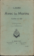 1940 - L'aumo Avec Les Marins Contes Au Sel Adieu Vat - Dradignan Abbaye  D'Urt - Andere