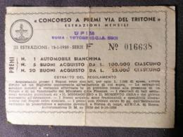 Old Ticket 1950's / 60's CONCORSO A PREMI VIA DEL TRITONE UPIM Estrazioni Mensili Italy - Tickets - Entradas