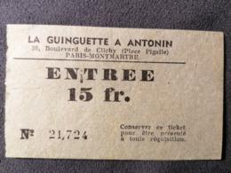 Old Ticket 1950's / 60's  LA GUINGUETTE A ANTONIN  Paris Montmartre - Tickets - Entradas