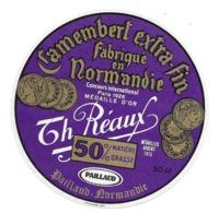ETIQUETTE De FROMAGE..CAMEMBERT Fabriqué En NORMANDIE..Th. Réaux...PAILLAUD NORMANDIE ( Manche 50) - Cheese