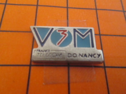 419 Pin's Pins / Beau Et Rare / Thème FRANCE TELECOM / V3M D.O. NANCY - Telecom De Francia