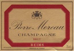 Etiquette Champagne BRUT Pierre MOREAU - Reims (51) / 75 Cl - Champagne