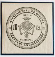 España. Fiscal. MH *. (1886ca). GERONA De (1886ca). IMPUESTO MUNICIPAL. 10 Cts Negro. SELLO MUNICIPAL / CARTELES ANUNCIA - Fiscales