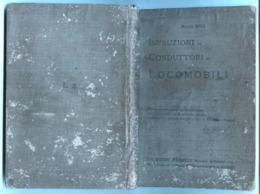 INGEGNERIA MECCANICA - 1902 ISTRUZIONI AI CONDUTTORI DI LOCOMOBILI ( LOCOMOTIVE) - Matematica E Fisica