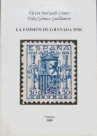 España. Bibliografía. 2009. LA EMISION DE GRANADA 1936. Vicent Baixauli Comes Y Félix Gómez-Guillamón. Valencia, 2009. - Sellos