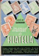 España. Bibliografía. 1940. MANUAL DE FILATELIA. José María Llerendi. Edición Luis Miracle. Barcelona, 1940. - Sellos