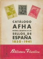 España. Bibliografía. 1941. CATALOGO AFHA HISTORICO-DESCRIPTIVO DE LOS SELLOS DE ESPAÑA 1850-1941. Biblioteca Filatélica - Sellos