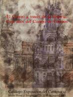 España. Bibliografía. 1989. EL CORREO A TRAVES DE LA HISTORIA: CIEN AÑOS DEL CUERPO DE CORREOS. Catálogo Exposición Del - Sellos