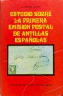 España. Bibliografía. 1976. ESTUDIO SOBRE LA PRIMERA EMISION POSTAL DE ANTILLAS ESPAÑOLAS. J.L. Guerra Aguiar. Edición C - Sellos
