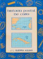 España. Bibliografía. 1985. HISTORIA POSTAL DE CUBA. J.L. Guerra Aguiar. Museo Postal Cubano. Cuba, 1985. - Sellos