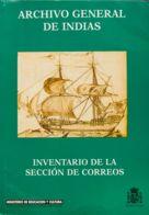 España. Bibliografía. 1996. ARCHIVO GENERAL DE INDIAS INVENTARIO DE LA SECCION DE CORREOS. Antonio J.López Gutiérrez. Mi - Sellos
