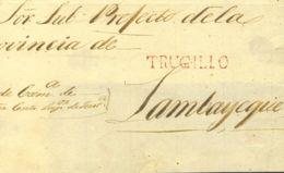 Perú. Sobre . (1829ca). TRUJILLO A LAMBAYEQUE. Marca TRUGILLO, En Rojo (Colareta 5). MAGNIFICA  Y RARA. - Perú