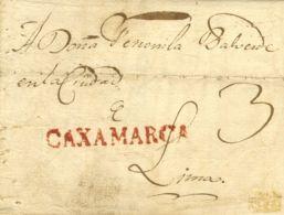 Perú. Sobre . 1818. CAXAMARCA A LIMA. Marca CAXAMARCA, En Rojo (P.E. 2), (Colareta 2). MAGNIFICA Y RARISIMA. - Perú