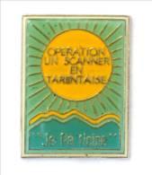 Pin's OPERATION UN SCANNER EN TARENTAISE - JE PARTICIPE - I712 - Geneeskunde