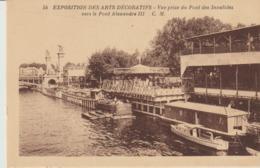 C. P. A. - PARIS - EXPOSITION DES ARTS DÉCORATIFS - VUE PRISE DU PONT DES INVALIDES VERS LE PONT ALEXANDRE III - 54 - - Ausstellungen