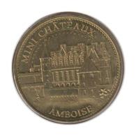 37004 - MEDAILLE TOURISTIQUE MONNAIE DE PARIS 37 - Mini Château Amboise - 2015 - 2003