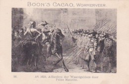 1937110Boon's Cacao, Wormerveer. Ao. 1618. Afdanken Der Waardgelders Door Prins Maurits - Chocolade